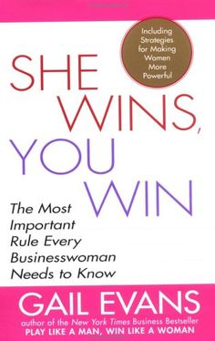 She Wins,You Win : The Most Important Rule Every Businesswoman Needs to Know, by Gail Evans New Books, Books To Read, Team Player, Career Goals, Inspirational Books, Guys Be Like, Science Fair, Along The Way, Reading Lists