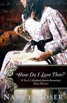 How Do I Love Thee? (Ladies of History #4) ----4 stars. A very delicate story of love.