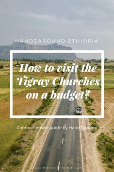 How to visit Tigray Churches on a budget comprehensive guide by HandZaround. Ethiopia, Backpacking, Budgeting, Have Fun, Africa, Country Roads, Places, Travel, Viajes