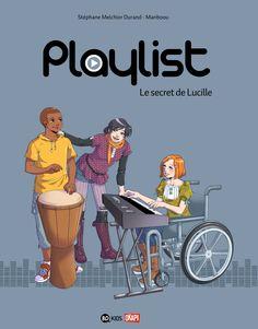 Playlist Tome 1 : Le secret de Lucille de Stéphane Melchior-Durand, Virginie Blancher, Manboou Bayard dans la collection BD Kids