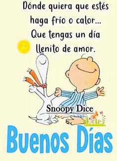 Good Morning Snoopy, Good Morning Funny, Good Morning Quotes, Hugs And Kisses Quotes, Mafalda Quotes, Peanuts Quotes, Birthday Messages, Morning Greeting, Spanish Quotes
