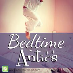 surviving exhausting bedtime antics with your #kids