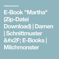 "E-Book ""Martha"" (Zip-Datei Download) | Damen | Schnittmuster / E-Books | Milchmonster"