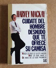 CUIDATE DEL HOMBRE DESNUDO QUE TE OFRECE SU CAMISA Harvey Macías Relaciones