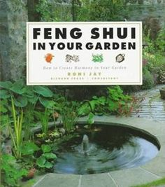 Feng Shui Emporium - Feng Shui in Your Garden, by Roni Jay, $16.95 (http://www.luckycat.com/feng-shui-in-your-garden-by-roni-jay/)