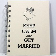 keep calm and get married quote
