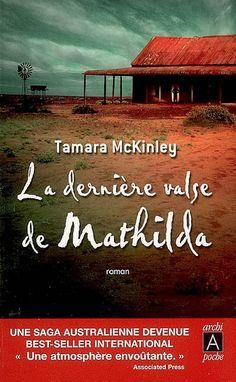 Tamara McKinley - La dernière valse de Mathilda. Dans la chaleur étouffante du bush australien...début du résumé. À découvrir!!!