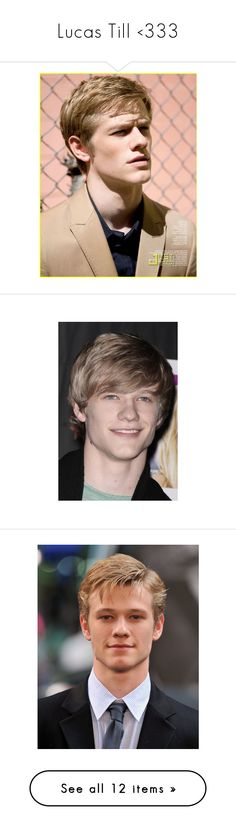 """Lucas Till <333"" by whitneyjules ❤ liked on Polyvore featuring lucas till, guys, boys, people, kevin stuart, aaron evans, sebastian strongworth, pictures and men"