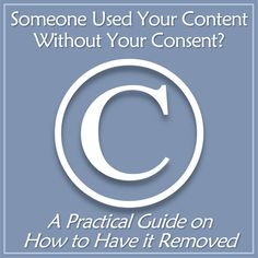 Someone used your content without your consent? – Here's how to have it removed!