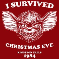 """Christmas Eve Survivor"" aka ""Kingston Falls Survivor"" by rbucchioni I survived Christmas Eve 1984 in Kingston Falls. Inspired by Gremlins"