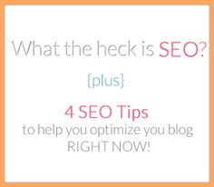 What the heck is SEO? Plus some quick SEO you can do on your blog now!