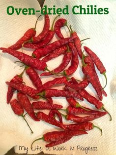 chillies recipes Tim Hortons is part of Tim Hortons Chili Recipe Genius Kitchen - How to dry whole chillies or chilies in the oven My Life A Work in Progress Thai Peppers, Dried Peppers, Red Chili Peppers, Hot Pepper Recipes, Chilli Recipes, Canning Recipes, Tim Hortons Chili Recipe, Canning Vegetables, Veggies