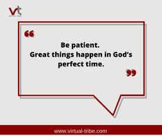 Be patient. Great things happen in God's perfect time.😍🤩  #VirtualLove #VirtualTribe #SafeAtHome #StoptheSpread Virtual Assistant Services, Things Happen, Makati, God, Shit Happens, Dios, Praise God, The Lord