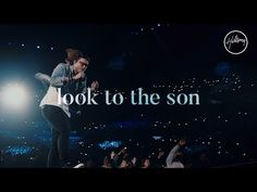 """Hillsong Worship: """"Look to the Son""""   Praise.com"""