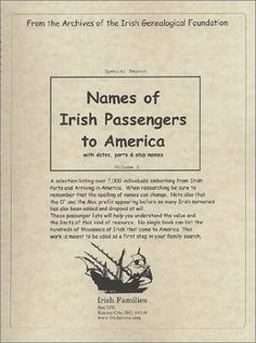 Names of Irish Passengers to America by Michael C. O'Laughlin. $25.00. Publisher: Irish Genealogical Foundation (March 1, 2002). Publication: March 1, 2002. Author: Michael C. O'Laughlin