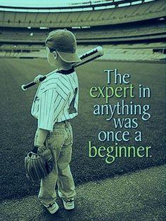 Expert Was Once a Begginer