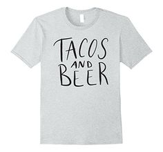Amazon.com: Tacos and Beer T-Shirt Funny Food Foodie Fun Mom Gift Humor: Clothing