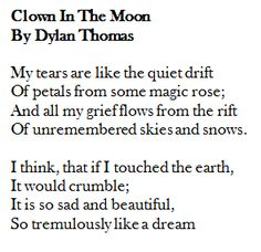 Dylan Thomas, Clown in the Moon.