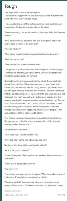 More 'humans are awesome to other species' writing prompts? HECK YES <-- I love these because they don't show humans to be primitive and weak against aliens like most films and literature. Writing Help, Writing A Book, Writing Tips, Writing Prompts, Fandoms, Tumblr Funny, Funny Memes, Hilarious, Tumblr Aliens