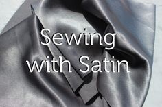 Tips for Sewing with Satin