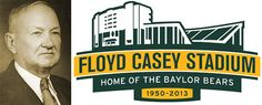 Who was Floyd Casey? And why is his name on #Baylor's stadium? (click to find out)
