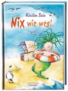 Nix wie weg! - Kirsten Boie (ab 7 Jahren)