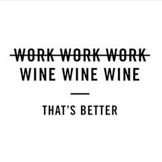 Wine/work.... Same thing to a wine guide! #wineguidelife Cheers to the weekend!!! #winequote #coffee2winegirl