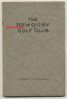 Newquay Golf Club 1933 Booklet Robert H. Newquay, Browning, Booklet, Golf Clubs, Sports, Excercise, Sport
