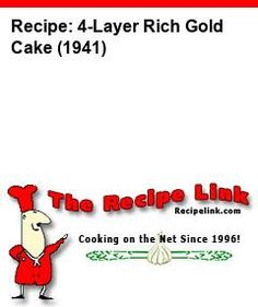 Recipe: 4-Layer Rich Gold Cake (1941) - Recipelink.com Cool Whip Frosting, Whipped Frosting, Liver And Onions, Duck Soup, Dutch Baby Pancake, Baby Pancakes, Tamale Pie, 12 Recipe, Recipe Link