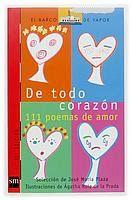 De todo corazón. 111 poemas de amor (SM).  Lectura de poesía para primer ciclo de ESO. Ideal para actividades de creación poética (audiovisuales y plásticas).