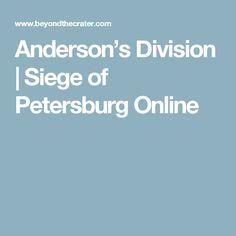 Anderson's Division   Siege of Petersburg Online