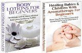 Free Kindle Book -  [Health & Fitness & Dieting][Free] Essential Oil Box Set #11:Body Lotions For Beginners & Healing Babies and Children with Aromatherapy for Beginners (Aromatherapy, Healing, Healthy Living, ... Essential Oils, Hair Loss, Healthy Living,) Check more at http://www.free-kindle-books-4u.com/health-fitness-dietingfree-essential-oil-box-set-11body-lotions-for-beginners-healing-babies-and-children-with-aromatherapy-for-beginners-aromatherapy-healing-healthy-living/