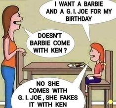 #Barbie #GIJoe #Ken #Funny #Humour #Joke Gi Joe, Funny Jokes, Hilarious, Funny Humour, Cheesy Jokes, Barbie Birthday, Friday Humor, Funny Friday, Edgy Memes