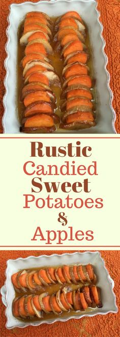 Rustic Candied Sweet Potatoes & Apples - This dish is so darn delicious you might have to make two.  The yummy sauce will have everyone licking their plate