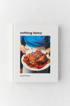 Shop Nothing Fancy: Unfussy Food for Having People Over By Alison Roman at Urban Outfitters today. Thermal Travel Mug, Cookbook Design, Martini Bar, Cakes Plus, Turmeric Tea, Braised Chicken, Salty Snacks, Tea Cakes, Dinnerware Sets