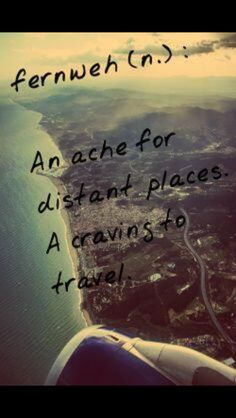 an ache for distant places