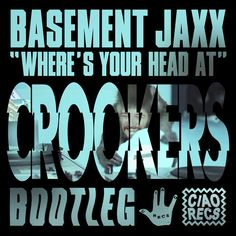 basement jaxx where 39 s your head at crookers bootleg by crookers on
