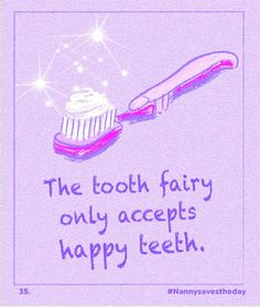 The Tooth Fairy only accepts happy teeth.   Dentaltown - Patient Education Ideas