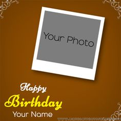 online happy birthday card with photo editing. birthday wishes photo frames editing online. write a name on birthday greeting card with photo pic. make your own birthday card with photo for free Birthday Wishes With Photo, Birthday Card With Name, Happy Birthday Wishes Cake, Birthday Wishes Greetings, Special Birthday Cards, Happy Birthday Frame, Birthday Photo Frame, Beautiful Birthday Cards, Happy Birthday Photos