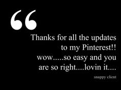 This quote courtesy of @Pinstamatic (http://pinstamatic.com)Visit us at  www.snappycasualconsulting.com