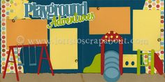 Playground Adventures Scrapbook Page Kit - Click Image to Close