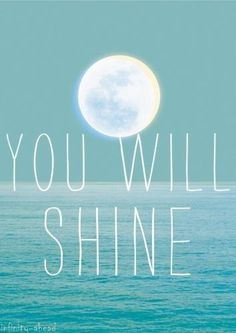 You Will Shine