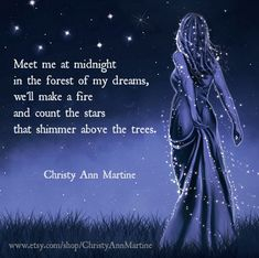 Meet me at midnight in the forest of my dreams poem ~ Christy Ann Martine ~ #romance #love #lovequotes #quotes