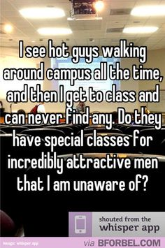 If this isn't the most true statement ever! Where are all the hot guys?