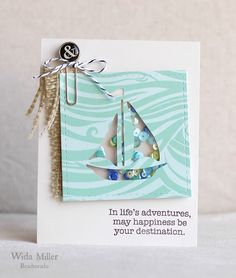 Sailboat die cut with Cameo.  Sentiment from Hero Arts.  Paper unknown.