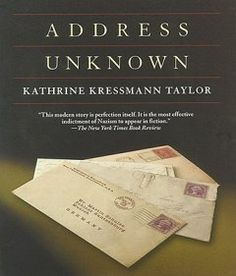 Address Unknown avg. 4.21 stars series of fictional letters between a Jewish art dealer living in San Francisco and his former business partner who has returned to Germany (book first published in 1938)