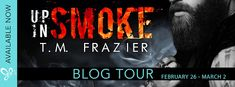 Wonderful World of Books: Blog Tour - Up in Smoke by T.M. Frazier + Excerpt!...