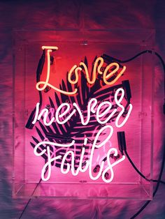 Love never fails neon sign via helloconfettidreams Neon Rosa, Neon Signs Quotes, Neon Words, Neon Wallpaper, Boss Wallpaper, Light Quotes, Neon Aesthetic, Neon Light Signs, Love Never Fails