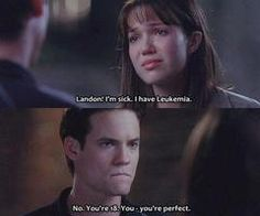A Walk to Remember (2002) Quote (About hospital, Leukemia, perfect, sad, sick) almost cried at this part
