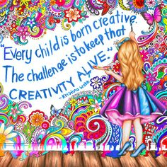 Every child is born creative.  The challenge is to keep that creativity alive. <3 https://www.facebook.com/KristinaWebbArt